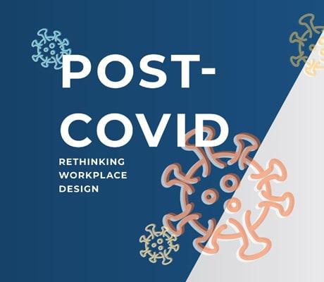 Post COVID-19 Workplace Design